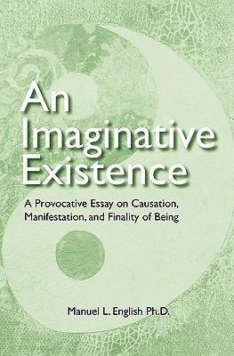 An Imaginative Existence