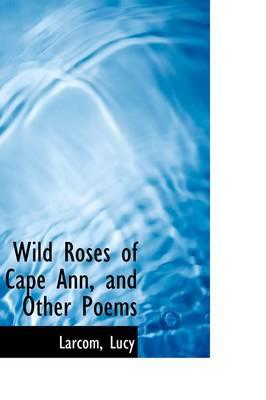 Wild Roses of Cape A...