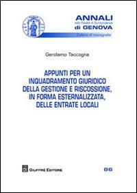 Appunti per un inquadramento giuridico della gestione e riscossione, in forma esternalizzata, delle entrate locali