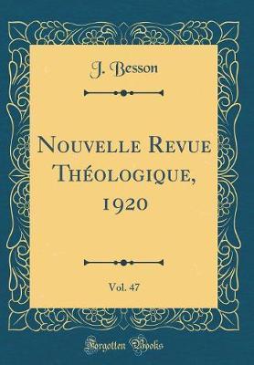 Nouvelle Revue Théologique, 1920, Vol. 47 (Classic Reprint)