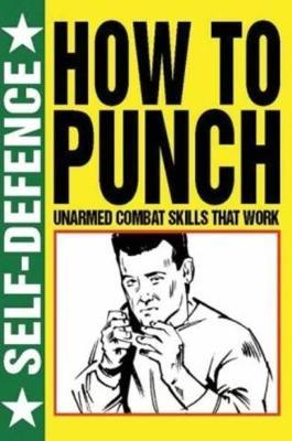 How to Punch (Self Defence)