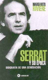 Serrat y Su Epoca - Biografia de Una Generacion