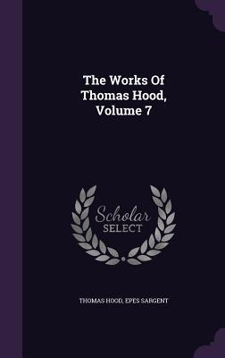 The Works of Thomas Hood, Volume 7