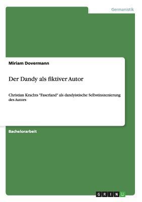 Der Dandy als fiktiver Autor