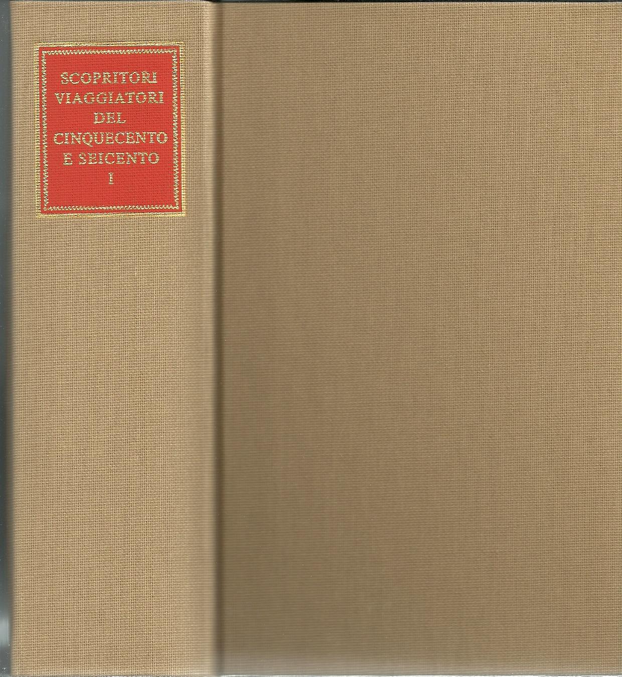 Scopritori e viaggiatori del Cinquecento vol. 1