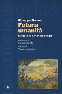 Futura umanità. L'utopia di Antonino Riggio