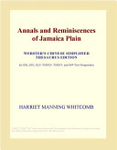 Annals and Reminiscences of Jamaica Plain (Webster's Chinese Simplified Thesaurus Edition)