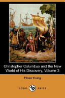 Christopher Columbus and the New World of His Discovery, Volume 3 (Dodo Press)