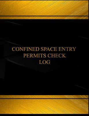 Confined Space Entry Log Book Journal