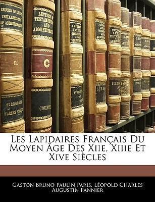 Les Lapidaires Francaise Du Moyen GE Des Xiie, Xiiie Et Xive Siecles