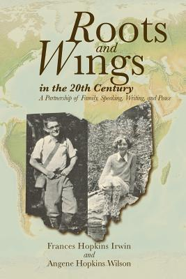 Roots and Wings in the 20th Century