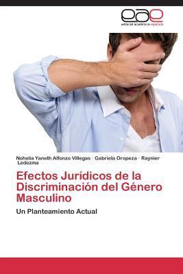 Efectos Jurídicos de la Discriminación del Género Masculino