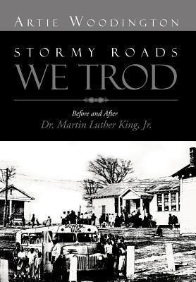 Stormy Roads We Trod