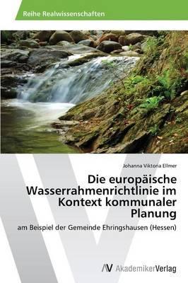 Die europäische Wasserrahmenrichtlinie im Kontext kommunaler Planung