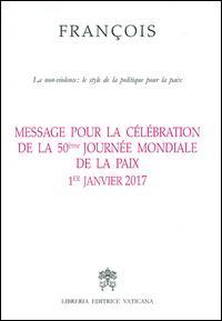 Message pour la célébration de la 50e Journée mondiale de la paix. La non-violence