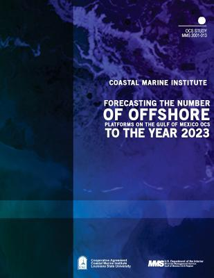 Forecasting the Number of Offshore Platforms on the Gulf of Mexico Ocs to the Year 2023