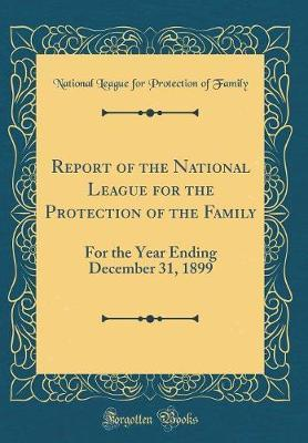 Report of the National League for the Protection of the Family