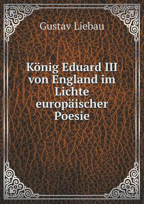 Konig Eduard III Von England Im Lichte Europaischer Poesie