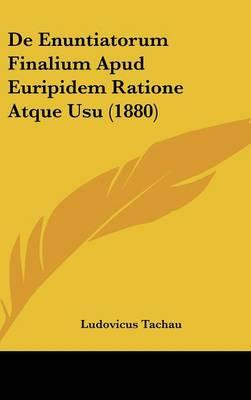 de Enuntiatorum Finalium Apud Euripidem Ratione Atque Usu (1880)