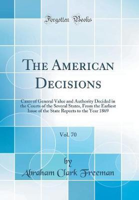 The American Decisions, Vol. 70