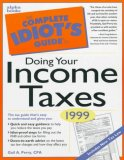 The Complete Idiot's Guide to Doing Your Income Taxes 1999