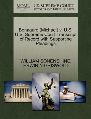 Bonaguro (Michael) V. U.S. U.S. Supreme Court Transcript of Record with Supporting Pleadings