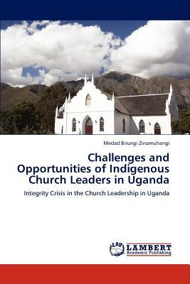Challenges and Opportunities of Indigenous Church Leaders in Uganda