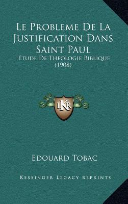 Le Probleme de La Justification Dans Saint Paul