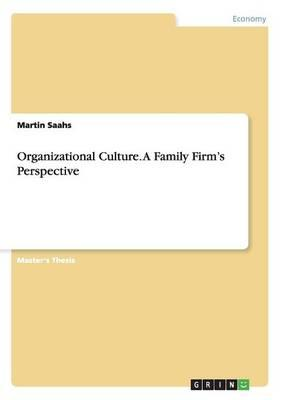 Organizational Culture. A Family Firm's Perspective
