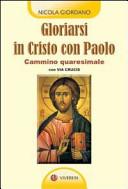 Gloriarsi in Cristo con Paolo. Cammino quaresimale con Via Crucis