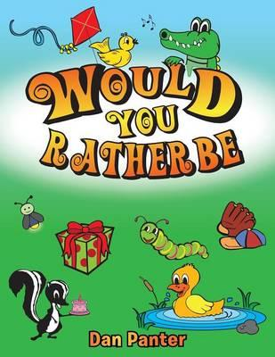 Would You Rather Be