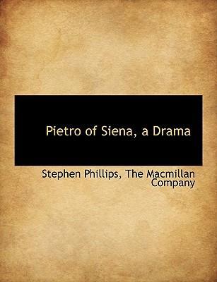 Pietro of Siena, a Drama