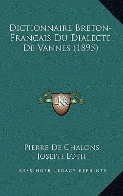 Dictionnaire Breton-Francais Du Dialecte de Vannes (1895)
