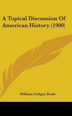 A Topical Discussion of American History (1900)