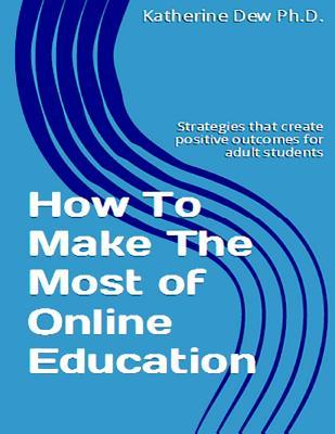 How to Make the Most of Online Education