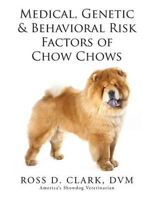 Medical, Genetic & Behavioral Risk Factors of Chow Chows