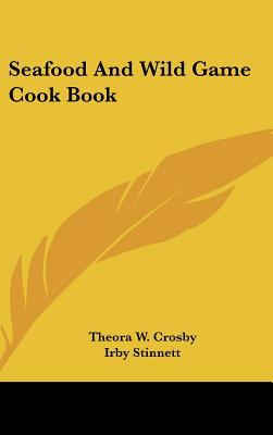 Seafood and Wild Game Cook Book