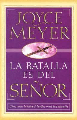 La Batalla Es Del Senor/the Battle Belongs To The Lord