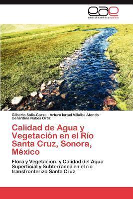 Calidad de Agua y Vegetación en el Río Santa Cruz, Sonora, México