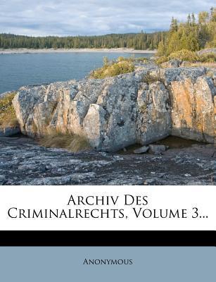 Archiv Des Criminalrechts, Dritten Bandes Erstes Stueck