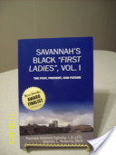 Savannah's Black First Ladies, Vol. I