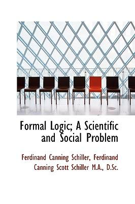 Formal Logic; A Scientific and Social Problem
