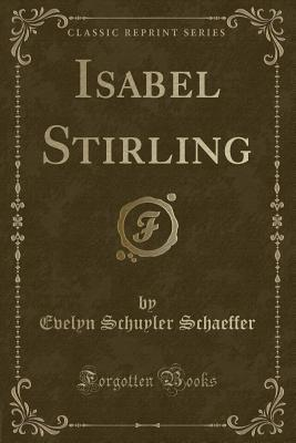 Isabel Stirling (Classic Reprint)