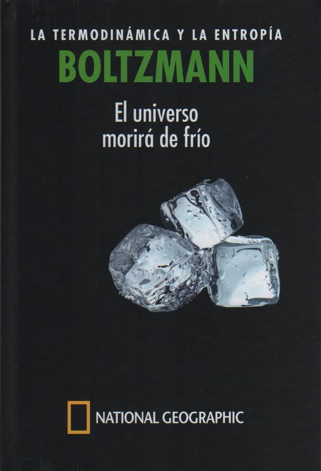 Boltzmann: La termodinámica y la entropía