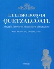 L' ultimo dono di Quetzalcóatl
