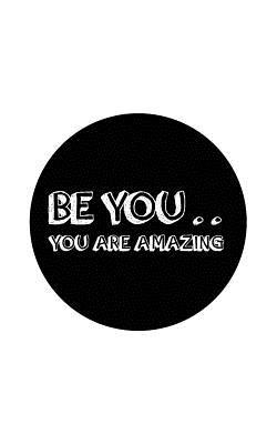 Be You... You Are Am...