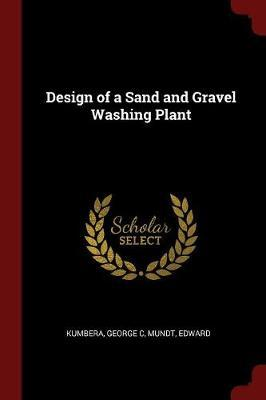 Design of a Sand and Gravel Washing Plant