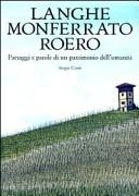 Langhe, Monferrato e Roero. Paesaggi e parole di un patrimonio dell'umanità