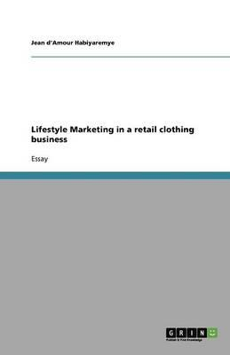 Lifestyle Marketing in a retail clothing business