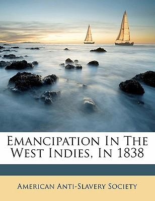 Emancipation in the West Indies, in 1838
